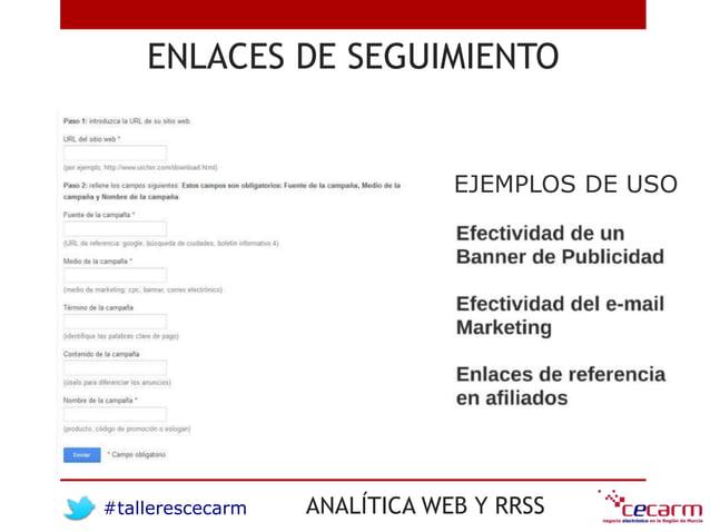 #tallerescecarm ANALÍTICA WEB Y RRSS ENLACES DE SEGUIMIENTO EJEMPLOS DE USO
