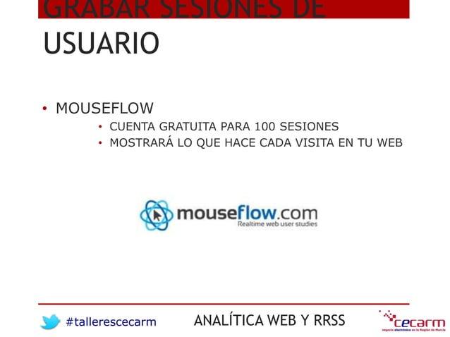 #tallerescecarm ANALÍTICA WEB Y RRSS GRABAR SESIONES DE USUARIO • MOUSEFLOW • CUENTA GRATUITA PARA 100 SESIONES • MOSTRARÁ...