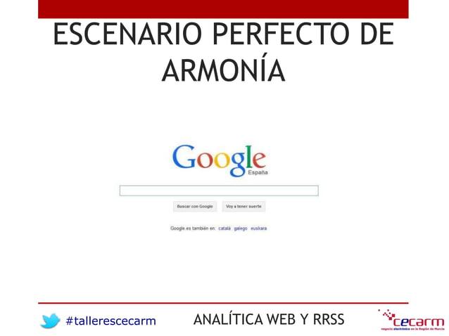 #tallerescecarm ANALÍTICA WEB Y RRSS ESCENARIO PERFECTO DE ARMONÍA