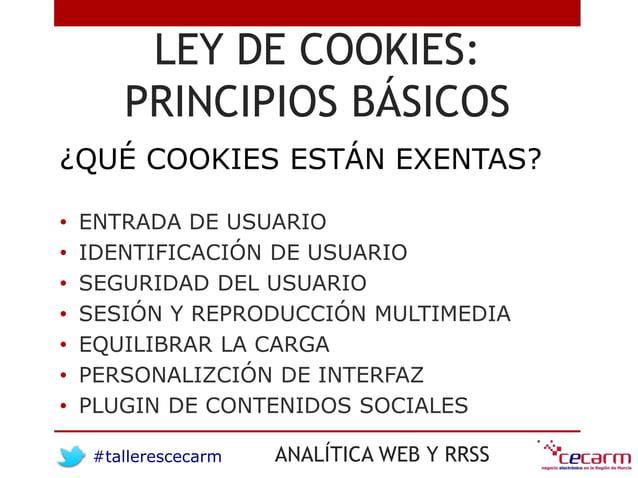 #tallerescecarm ANALÍTICA WEB Y RRSS LEY DE COOKIES: PRINCIPIOS BÁSICOS • ENTRADA DE USUARIO • IDENTIFICACIÓN DE USUARIO •...