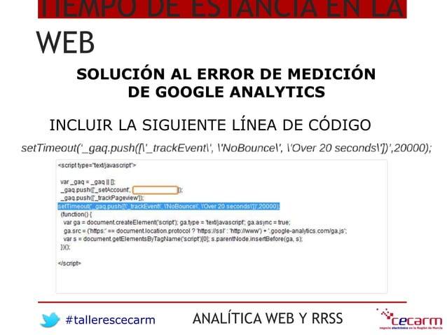 #tallerescecarm ANALÍTICA WEB Y RRSS TIEMPO DE ESTANCIA EN LA WEB SOLUCIÓN AL ERROR DE MEDICIÓN DE GOOGLE ANALYTICS INCLUI...