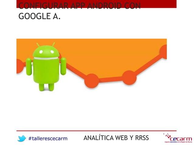 #tallerescecarm ANALÍTICA WEB Y RRSS CONFIGURAR APP ANDROID CON GOOGLE A.