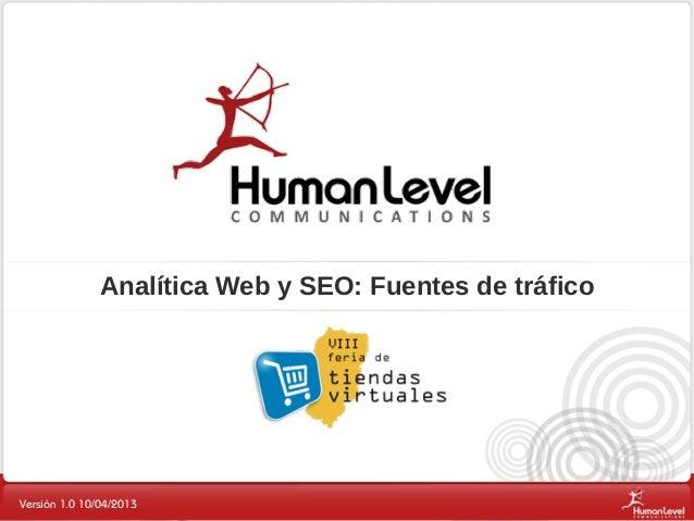 Analítica Web y SEO: Fuentes de tráficoVersión 1.0 10/04/2013