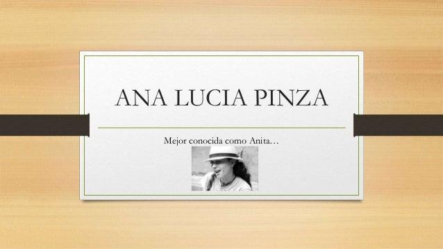 ANA LUCIA PINZAMejor conocida como Anita…