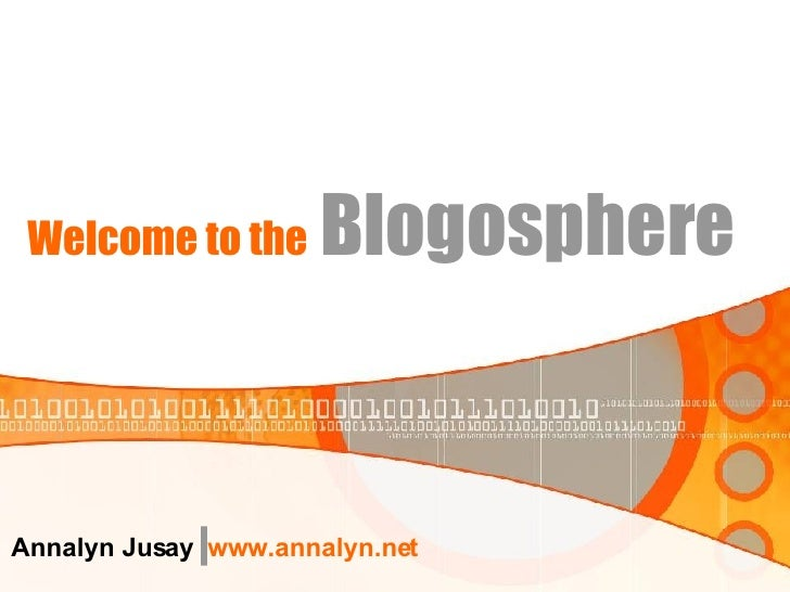 Welcome to the   Blogosphere Annalyn Jusay  www.annalyn.net