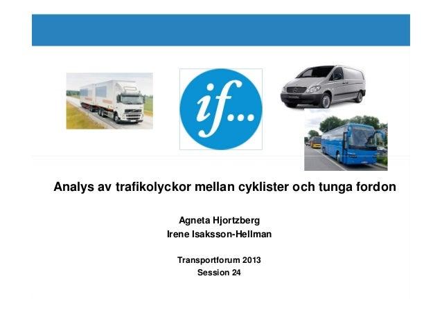 Analys av trafikolyckor mellan cyklister och tunga fordon                     Agneta Hjortzberg                  Irene Isa...