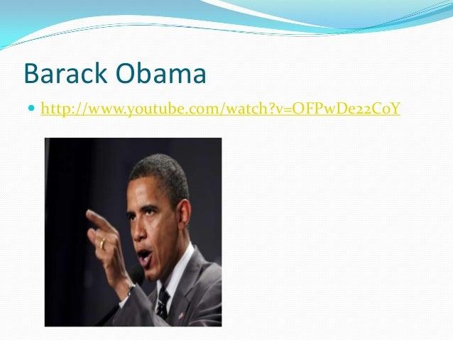 Barack Obama  http://www.youtube.com/watch?v=OFPwDe22CoY