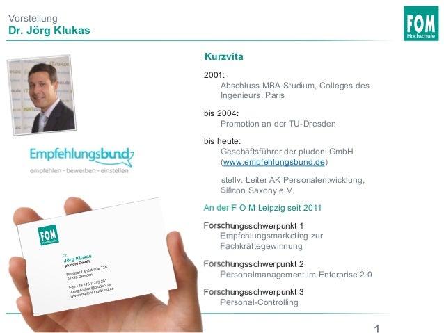 Vorstellung Dr. Jörg Klukas 2001: Abschluss MBA Studium, Colleges des Ingenieurs, Paris bis 2004: Promotion an der TU-Dres...