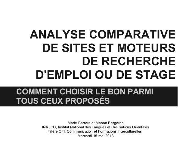 ANALYSE COMPARATIVEDE SITES ET MOTEURSDE RECHERCHEDEMPLOI OU DE STAGECOMMENT CHOISIR LE BON PARMITOUS CEUX PROPOSÉSMarie B...