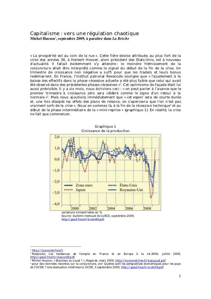 Capitalisme : vers une régulation chaotiqueMichel Husson1, septembre 2009, à paraître dans La Brèche« La prospérité est au...