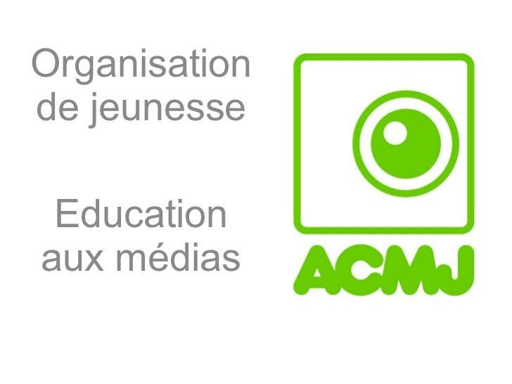 Organisation de jeunesse Education aux médias
