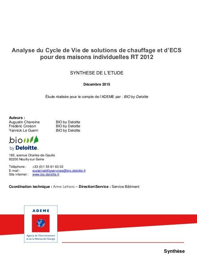 Analyse du Cycle de Vie de solutions de chauffage et d'ECS pour des maisons individuelles RT 2012 SYNTHESE DE L'ETUDE Déce...