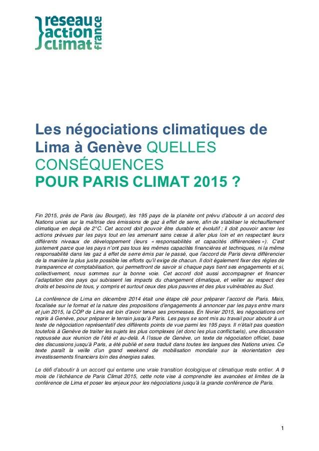 1 Les négociations climatiques de Lima à Genève QUELLES CONSÉQUENCES POUR PARIS CLIMAT 2015 ? Fin 2015, près de Paris (a...