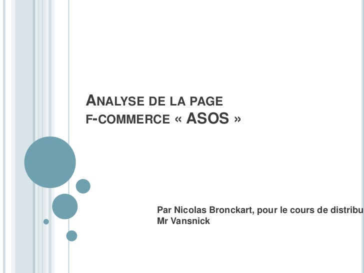 Analyse de la page f-commerce «ASOS»<br />Par Nicolas Bronckart, pour le cours de distribution de Mr Vansnick<br />