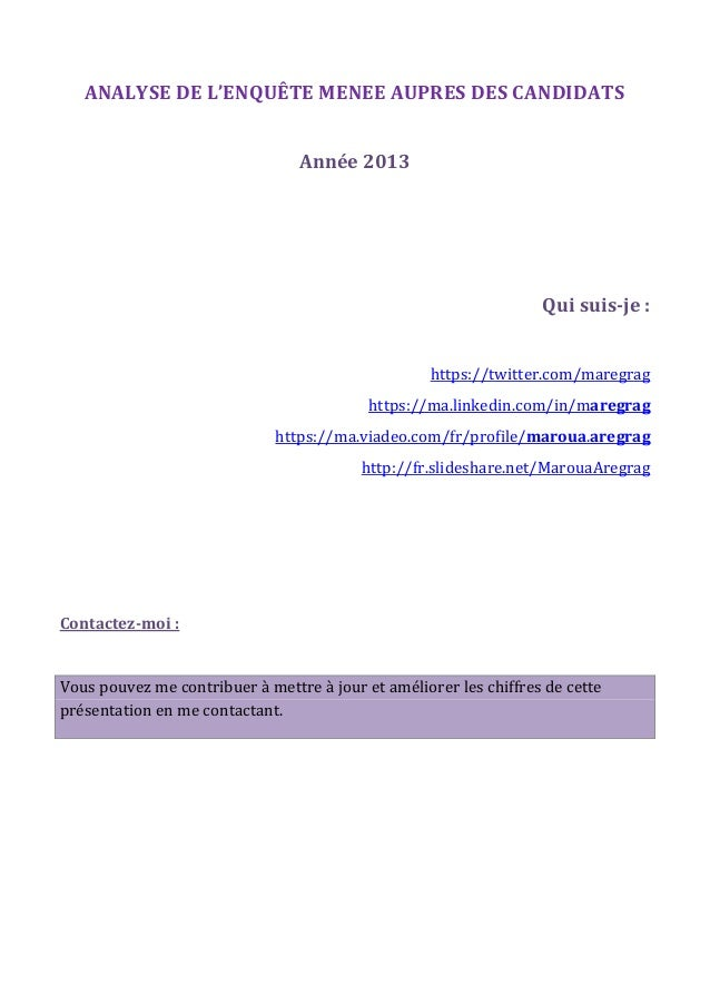 ANALYSE DE L'ENQUÊTE MENEE AUPRES DES CANDIDATS Année 2013  Qui suis-je : https://twitter.com/maregrag https://ma.linkedin...