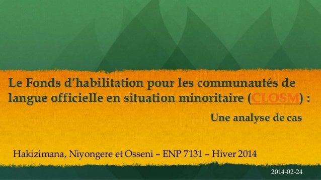 Le Fonds d'habilitation pour les communautés de langue officielle en situation minoritaire (CLOSM) : Une analyse de cas Ha...