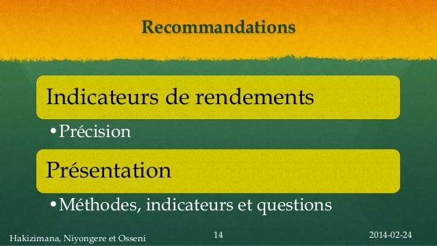 Recommandations  Indicateurs de rendements •Précision  Présentation •Méthodes, indicateurs et questions Hakizimana, Niyong...