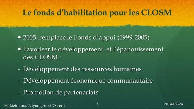 Le fonds d'habilitation pour les CLOSM  2005, remplace le Fonds d'appui (1999-2005)  Favoriser le développement et l'épa...