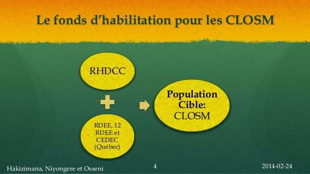 Le fonds d'habilitation pour les CLOSM  RHDCC  Population Cible: CLOSM  RDEE, 12 RDEE et CEDEC (Québec) Hakizimana, Niyong...
