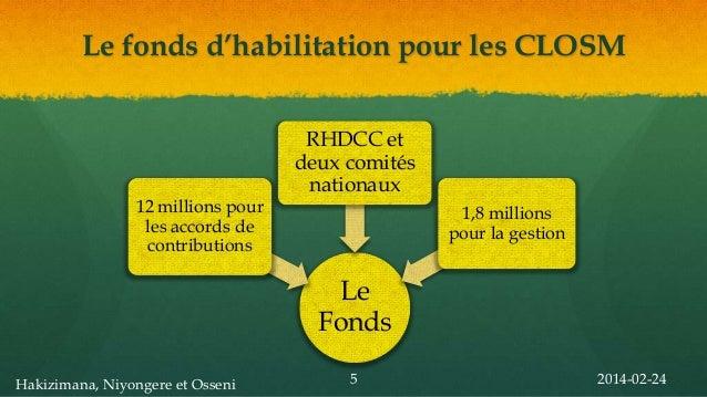 Le fonds d'habilitation pour les CLOSM  12 millions pour les accords de contributions  RHDCC et deux comités nationaux 1,8...