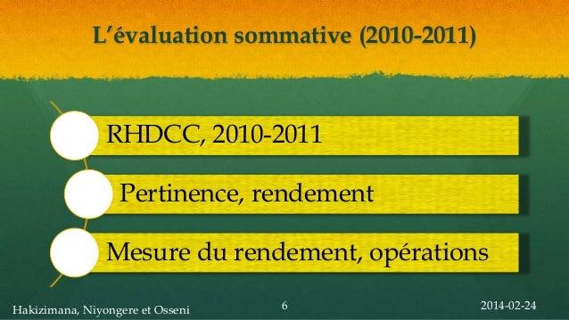 L'évaluation sommative (2010-2011)  RHDCC, 2010-2011 Pertinence, rendement Mesure du rendement, opérations Hakizimana, Niy...