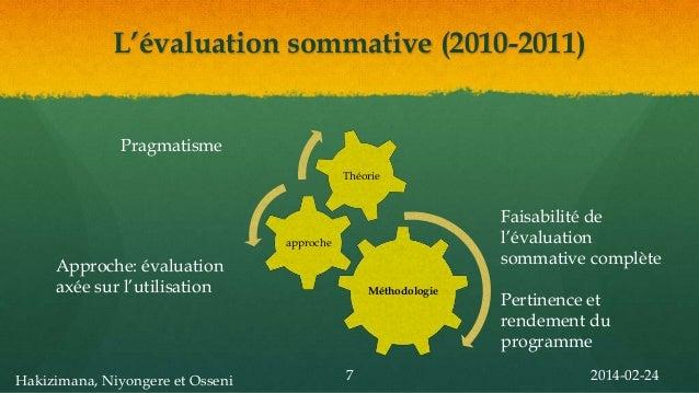 L'évaluation sommative (2010-2011)  Pragmatisme Théorie  Faisabilité de l'évaluation sommative complète  approche  Approch...