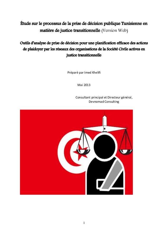 1 Étude sur le processus de la prise de décision publique Tunisienne en matière de justice transitionnelle (Version Web) O...