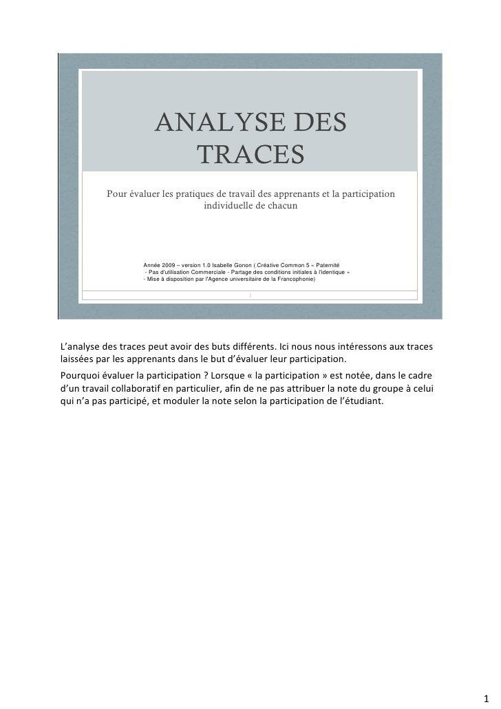 ANALYSE DES                           TRACES            Pour évaluer les pratiques de travail des apprenants et la partici...