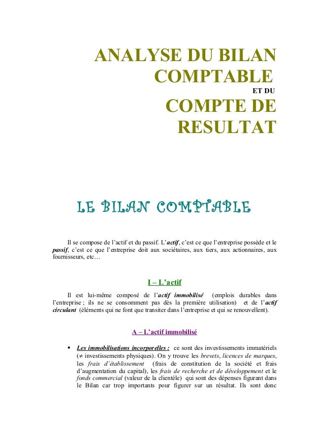 ANALYSE DU BILAN COMPTABLE ET DU COMPTE DE RESULTAT LE BILAN COMPTABLE Il se compose de l'actif et du passif. L'actif, c'e...