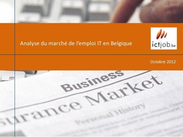 Analyse du marché de l'emploi IT en Belgique                                               Octobre 2012