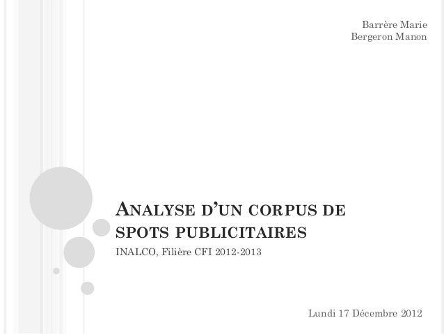 ANALYSE D'UN CORPUS DESPOTS PUBLICITAIRESINALCO, Filière CFI 2012-2013Barrère MarieBergeron ManonLundi 17 Décembre 2012