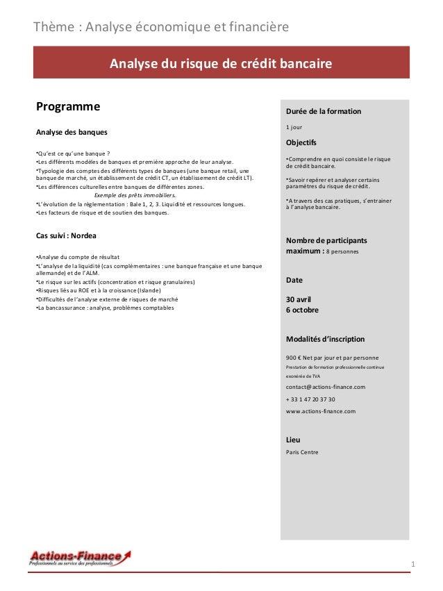 Thème : Analyse économique et financière Analyse du risque de crédit bancaire Programme Analyse des banques  Durée de la f...