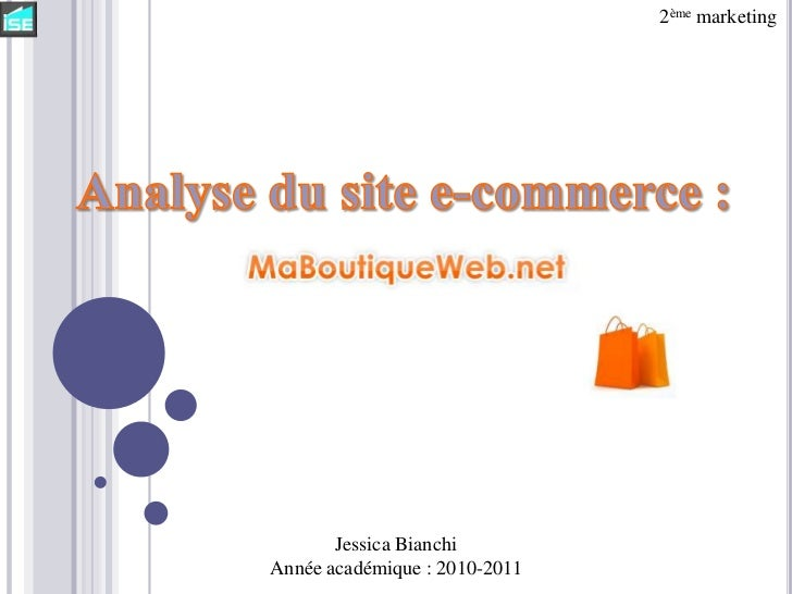 2ème marketing<br />Analyse du site e-commerce : <br />Jessica Bianchi<br />Année académique : 2010-2011<br />
