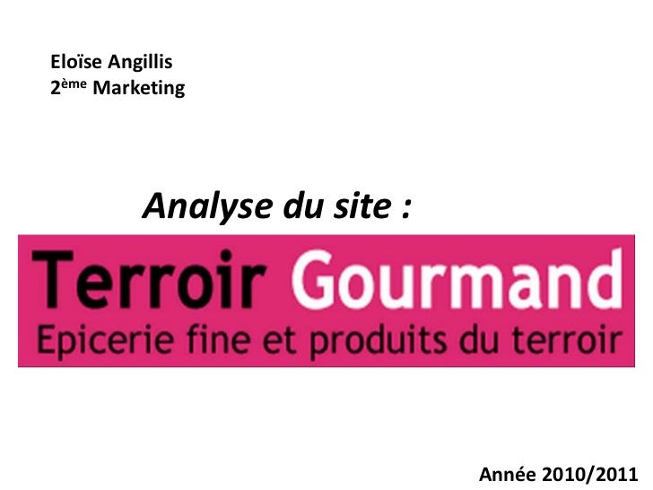 Eloïse Angillis2ème Marketing          Analyse du site :                              Année 2010/2011