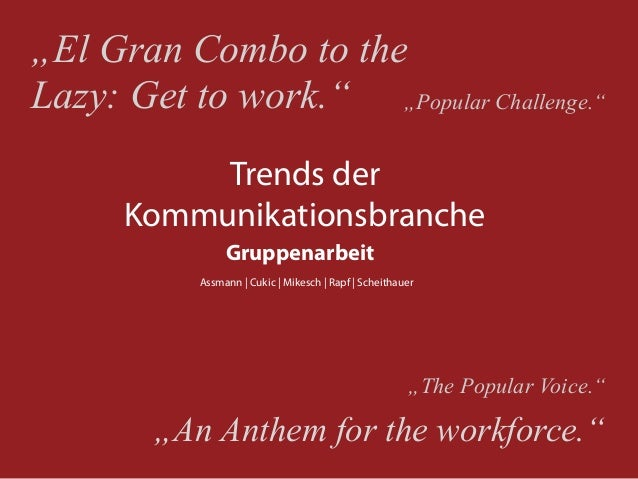 """El Gran Combo to theLazy: Get to work."" ""Popular Challenge.""           Trends der      Kommunikationsbranche             ..."