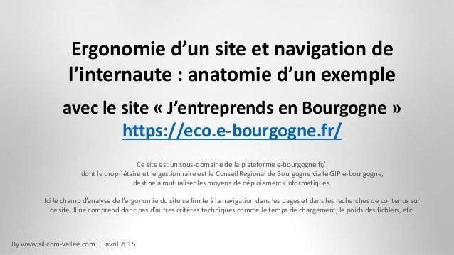 By www.silicom-vallee.com | avril 2015 Ergonomie d'un site et navigation de l'internaute : anatomie d'un exemple avec le s...