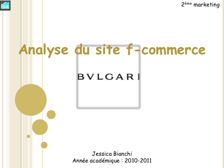 2ème marketing<br />Analyse du site f-commerce<br />Jessica Bianchi<br />Année académique : 2010-2011<br />