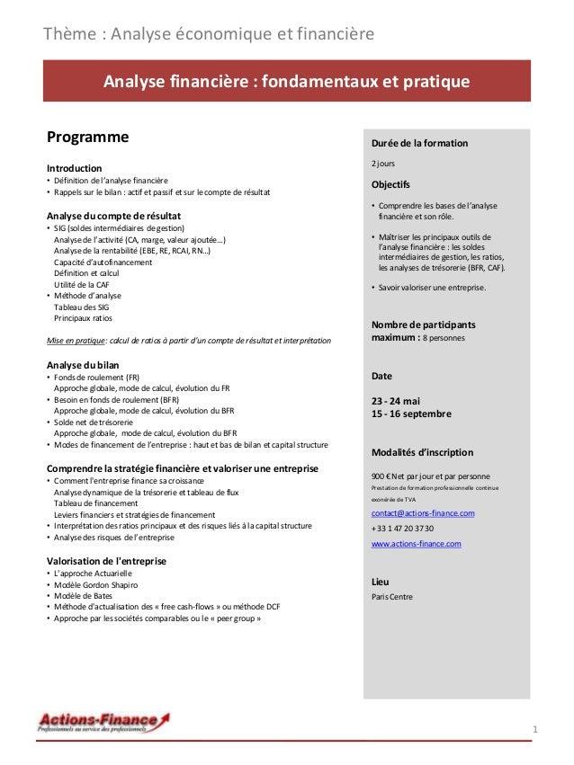 Thème : Analyse économique et financière Analyse financière : fondamentaux et pratique Programme  Durée de la formation  I...