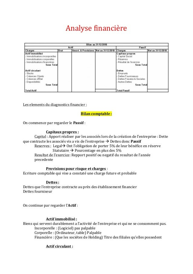 Analyse	   financière	    	    	    	    Les	   elements	   du	   diagnostics	   financier	   :	    	    Bilan	   comptabl...