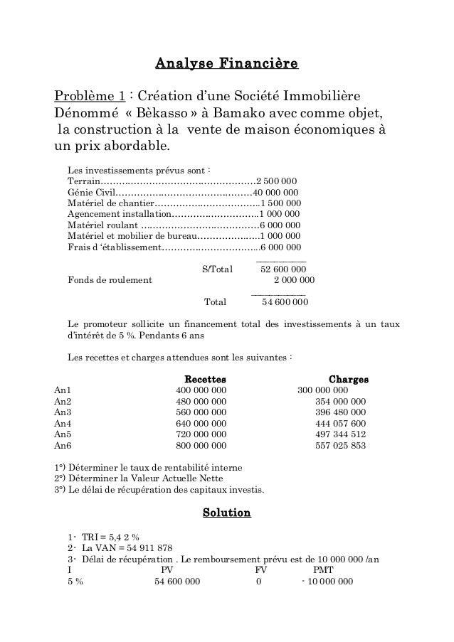 Analyse Financière Problème 1 : Création d'une Société Immobilière Dénommé « Bèkasso » à Bamako avec comme objet, la const...