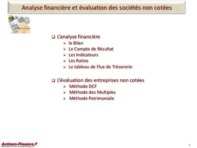 Analyse financière et évaluation des sociétés non cotées    L'analyse financière         le Bilan Le Compte de Résu...