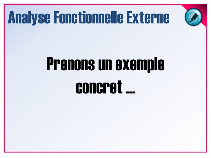 Analyse fonctionnelle externe<br />Analyse Fonctionnelle Externe<br />Fonctions<br />(CdCF)<br />Besoin<br />client<br />C...