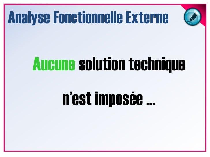 Analyse Fonctionnelle Externe<br />… développer un support de capot moteur.<br />