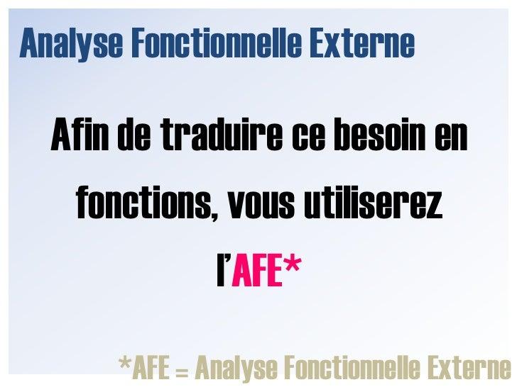 Analyse Fonctionnelle Externe<br />… les seules exigences sont :<br />Qualité, Coût, Délais<br />