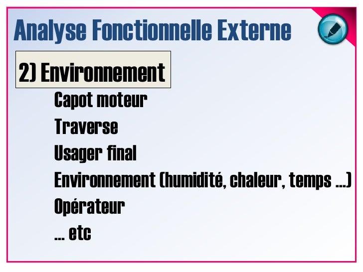 Analyse Fonctionnelle Externe<br />2) Environnement<br />Capot moteur<br />Traverse<br />Usager final<br />Environnement (...