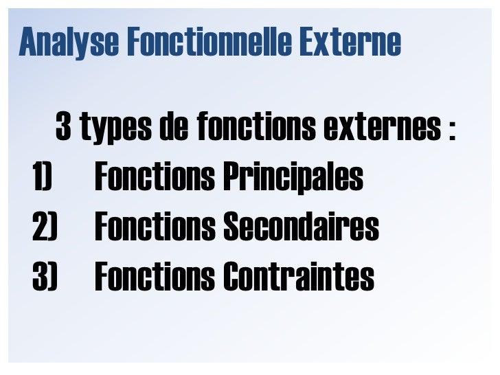 Analyse Fonctionnelle Externe<br />Avant d'entamer l'analyse,<br />notez qu'il existe 3 types de fonctions externes :<br />