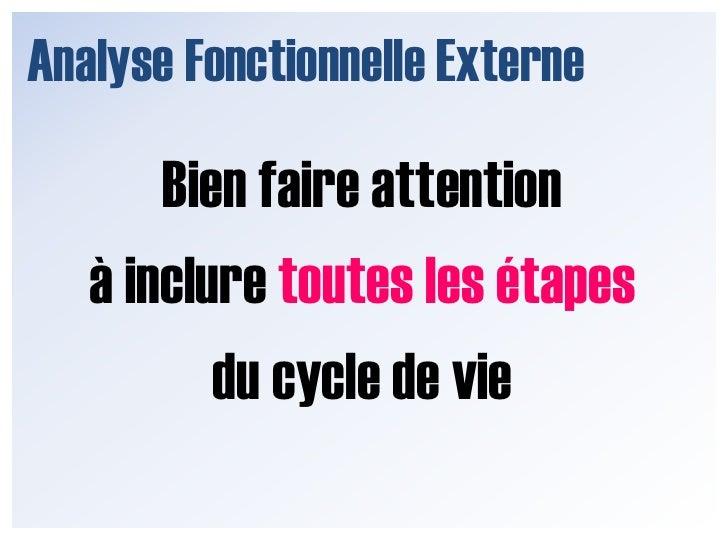 Analyse Fonctionnelle Externe<br />Fonctions contraintes<br />FC1 – Résister au vent<br />FC2 – Résister à l'environnement...