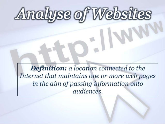 Definition: a location connected to the Internet that maintains one or more web pages in the aim of passing information on...