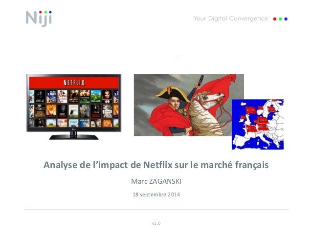 Analyse de l'impact de Netflix sur le marché français  Marc ZAGANSKI  18 septembre 2014  v1.0