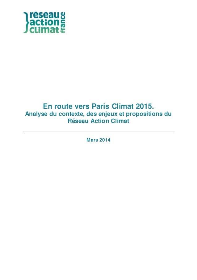 En route vers Paris Climat 2015. Analyse du contexte, des enjeux et propositions du Réseau Action Climat Mars 2014